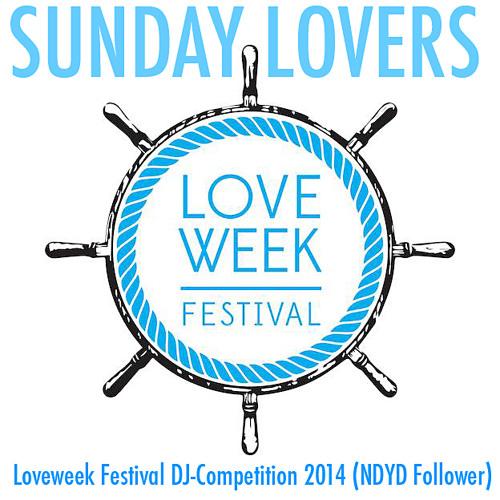 Loveweek Festival DJ-Contest 2014 - Sunday Lovers (NDYD Follower)