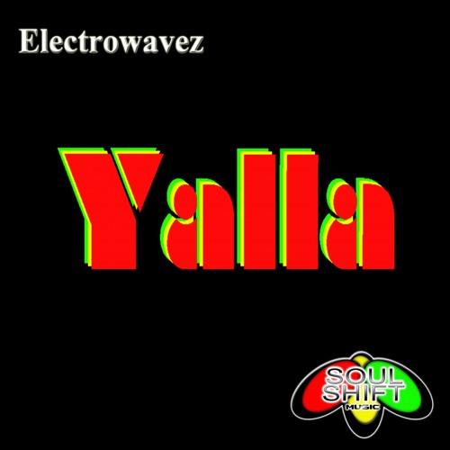 Yalla - ElectrowaveZ - (Vocals By Richard Savo)