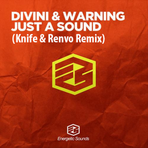 Divini & Warning - Just A Sound (Knife & Renvo Remix)