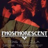 Phosphorescent - Song For Zula (George Tsilipakos Edit)