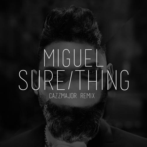 Miguel - Sure Thing (Cazz Major Remix)