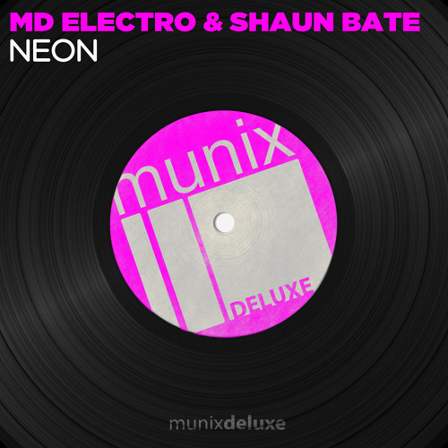 MD Electro & Shaun Bate - Neon (Original Mix) OUT NOW!