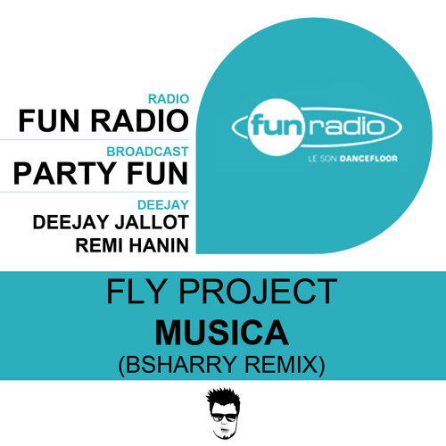 Fly Project - Musica (Bsharry rmx) (live @ Fun Radio - Party Fun)