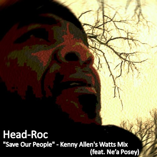 """Save Our People"" Kenny Allen's Watts Mix (feat. Ne'a Posey) 2min promo"