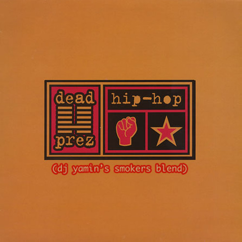 Dead Prez - Hip Hop (DJ Yamin's Smokers Blend)