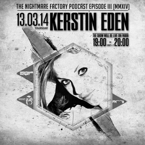 The Nightmare Factory Episode III (MMXIV) – Kerstin Eden