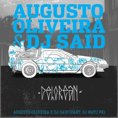Augusto Oliveira - Delorean - Prod. Said no Beat (Part. DJ Nato PK)