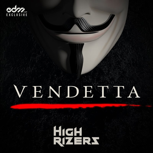 Vendetta by High Rizers - EDM.com Exclusive