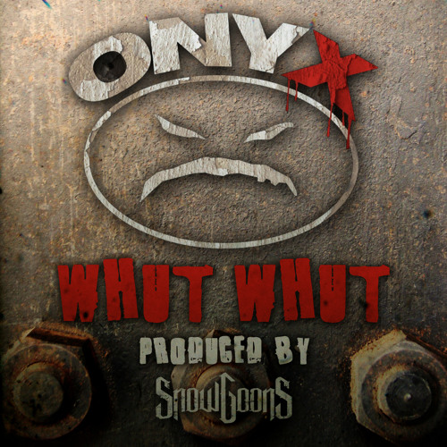 Whut Whut (Produced by Snowgoons)