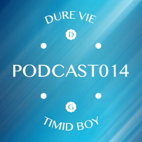 PODCAST014 • TIMID BOY