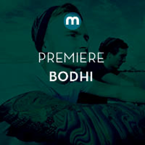 Premiere: Bodhi 'WUH'