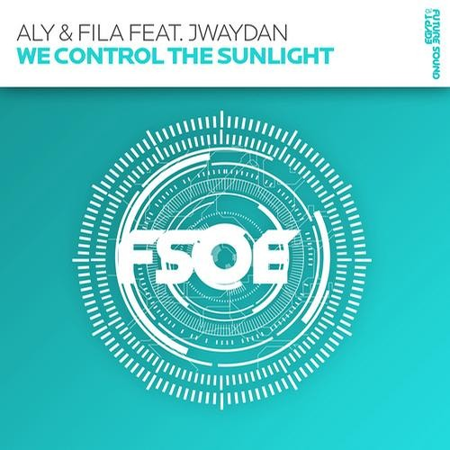 Aly & Fila Ft. Jwaydan - We Control The Sunlight (The Tune Of The Year 2011) Soundcloud Classic
