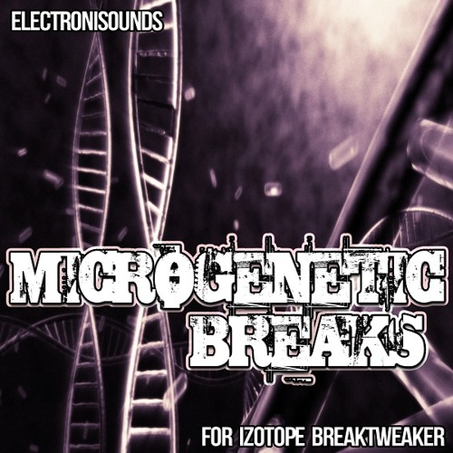 Electronisounds - Microgenetic Breaks for Izotope Breaktweaker VST