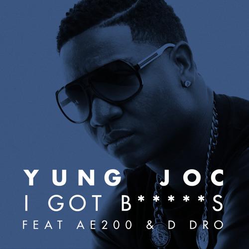 """Yung Joc - """"I Got B**ches"""" featuring AE200 & D Dro"""