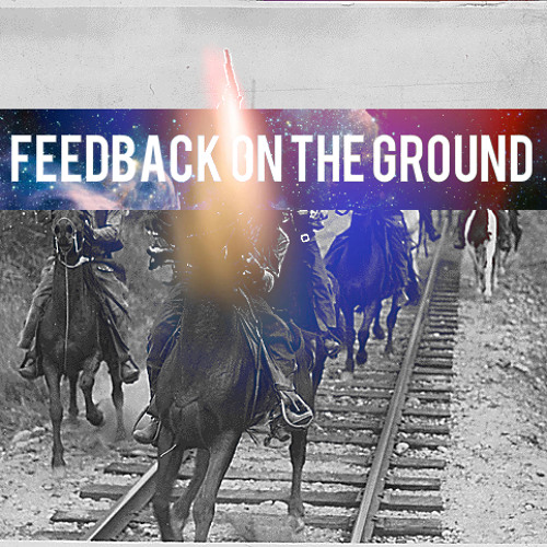 Feedback On The Ground