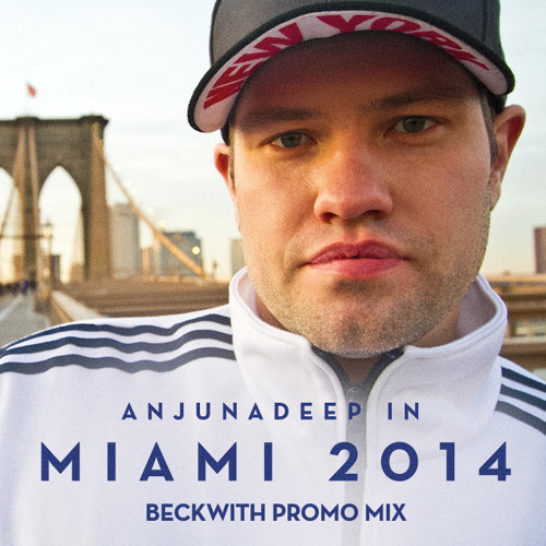 Beckwith - Anjunadeep In Miami 2014 Promo Mix