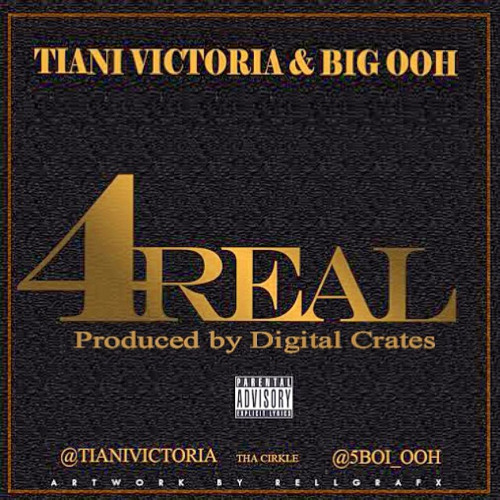 Tiani Victoria ft. Big Ooh - 4Real (Prod By Digital Crates) RADIO EDIT