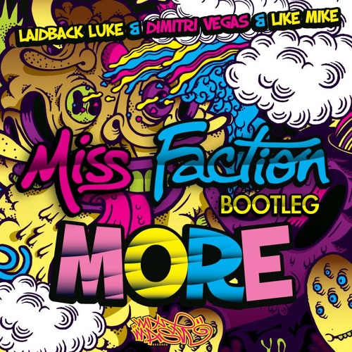 Laidback Luke & DV & LM - More (Miss Faction Bootleg) *FREE DOWNLOAD*