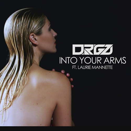 Into Your Arms DRGZ Feat Laurie Mannette I SMASH TOWN I Remix