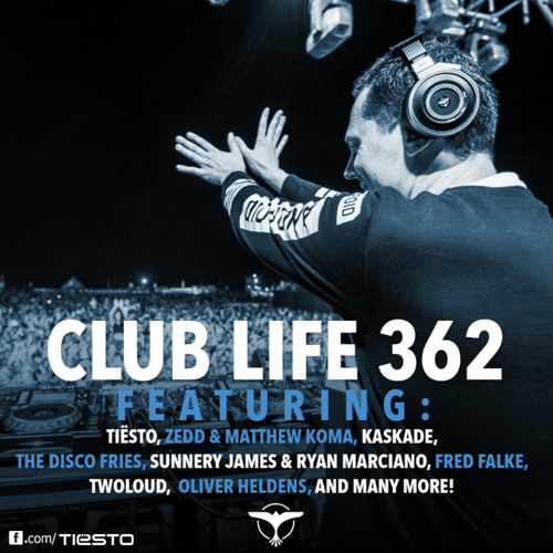 Tiësto's Club Life Podcast 362 - First Hour