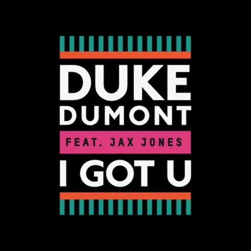 Duke Dumont - I Got U ft. Jax Jones (Bondax Remix)
