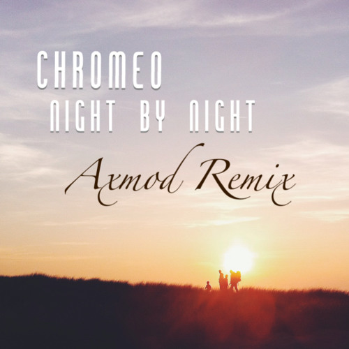 Night By Night (Axmod Remix)