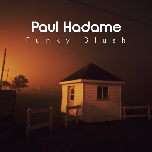 Paul Hadame - Funky Blush