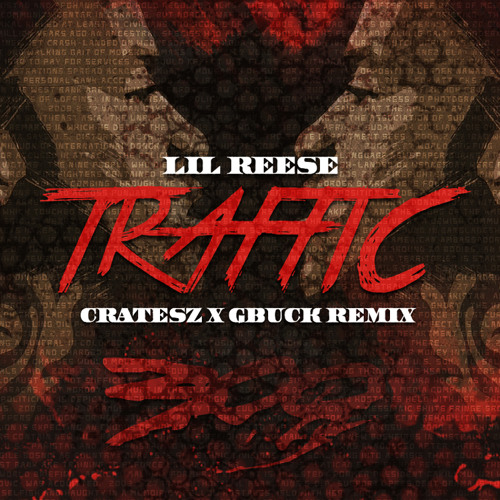 Lil Reese - Traffic (Cratesz x G-Buck Remix) | FREE DOWNLOAD