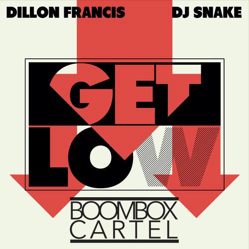 Dillon Francis & DJ Snake - Get Low (Boombox Cartel Remix)