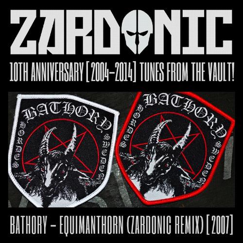 Bathory - Equimanthorn (Zardonic Remix) [2007]