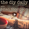 The DIY Daily Podcast #524 - How To Make Yourself Work When You Just Don't Want To