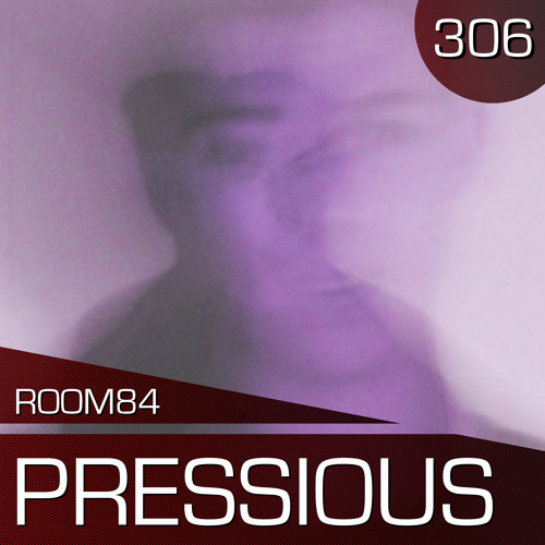 R84 PODCAST306:  PRESSIOUS