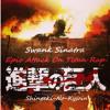 Attack On Titan Swank Sinatra & Shizzy Sixx Remix