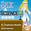 Sex & Science Hour- 005- Leave Satoshi Alone!