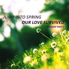 Emil Gonzo Minimix Part II: Jump Into Spring//Our Love Survived