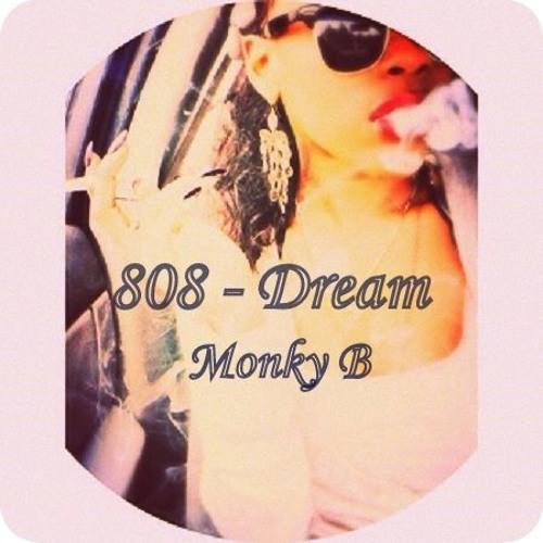 Monky B // 808-Dream