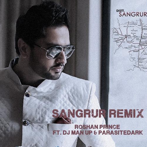 Roshan Prince - Sangrur - Remixed by: DJ Man Up & ParasiteDARK