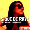 Cattaneo feat. Ratones Paranoicos - Sigue De Rave (Cattaneo Mix) Portada del disco