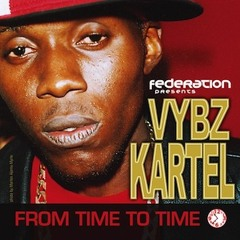 Federation Presents Vybz Kartel - From Time To Time