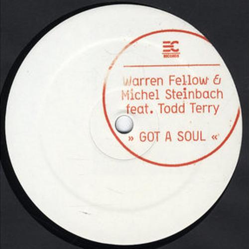 Warren Fellow and Michel Steinbach ft.Todd Terry - Got A Soul (shorted version)