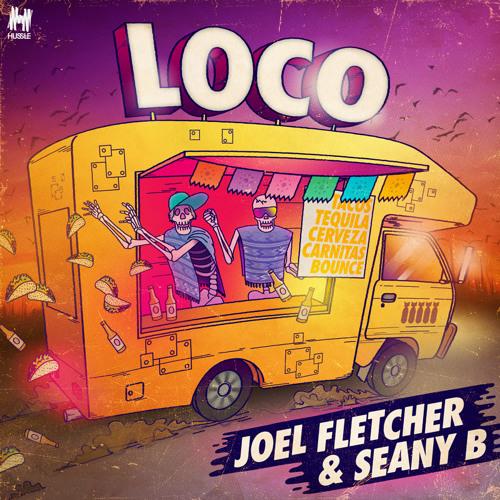 Joel Fletcher & Seany B - Loco (Radio Edit)