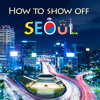 #42 How to Show Off Seoul