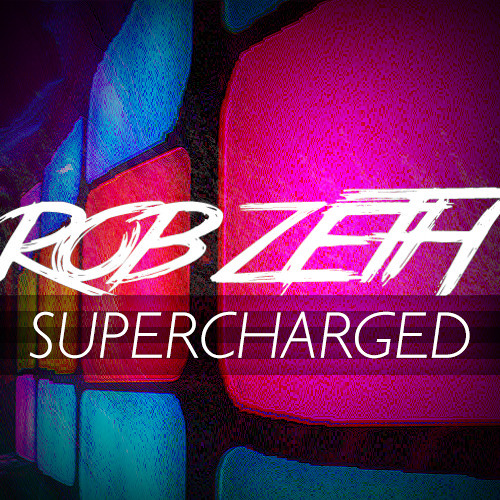 Rob Zeth Presents Supercharged 1