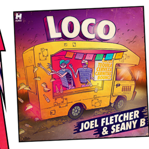 Joel Fletcher & Seany B - Loco (MOS RADIO PREMIERE)