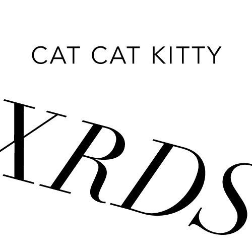 CAT CAT KITTY (XRDS Edition)