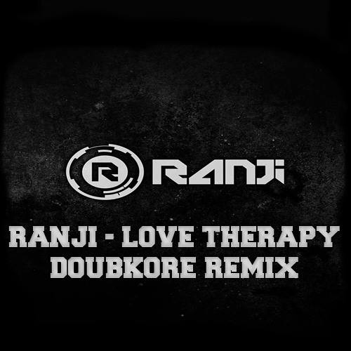 Ranji - Love Therapy (DoubKore Remix) ! FREE DOWNLOAD !