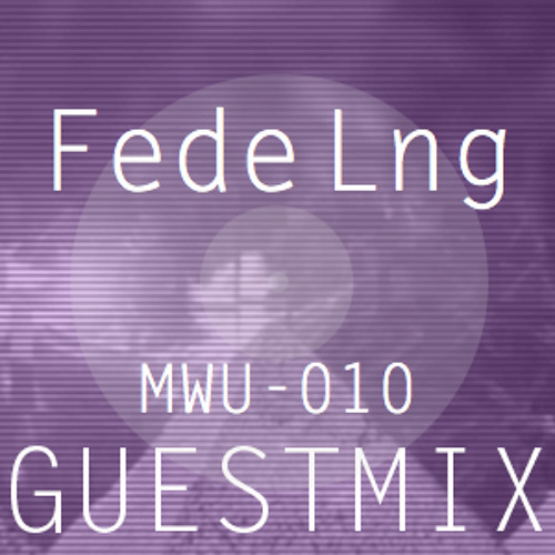 Making Waves Underground Podcast 010 - Fede Lng