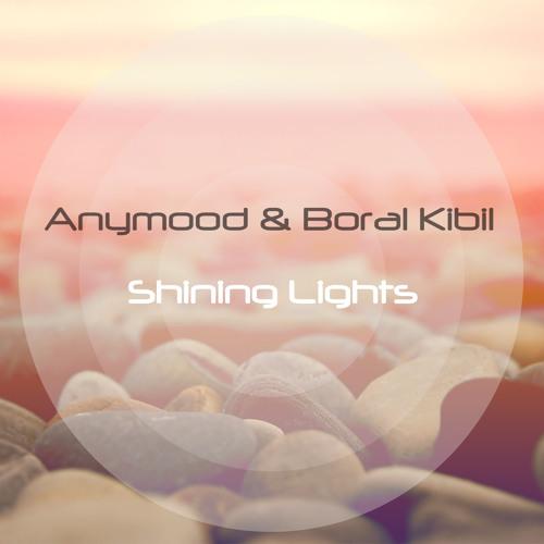 Anymood & Boral Kibil - Shining Lights (MiniPrev)