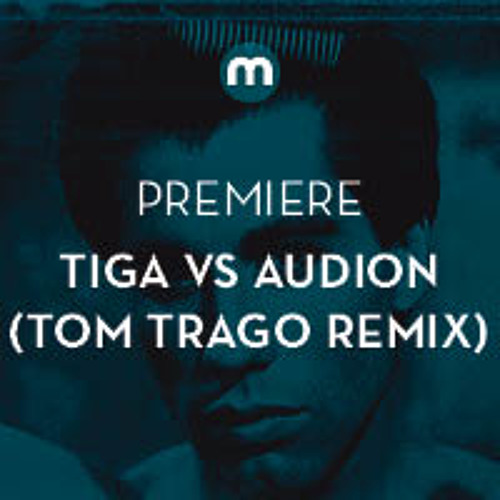 Premiere: Tiga Vs Audion 'Fever' (Tom Trago Remix)