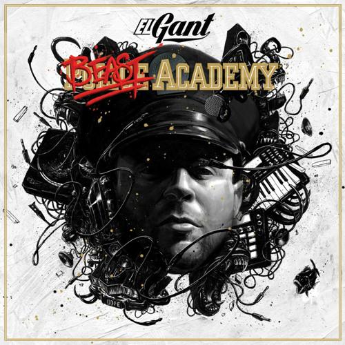 El Gant - Beast Academy (Album Stream)